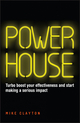 Powerhouse: Turbo boost your effectiveness and start making a serious impact (0857085565) cover image