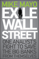 Exile on Wall Street: One Analyst's Fight to Save the Big Banks from Themselves (1118115465) cover image