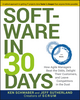 Software in 30 Days: How Agile Managers Beat the Odds, Delight Their Customers, and Leave Competitors in the Dust (1118206665) cover image