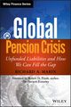 Global Pension Crisis: Unfunded Liabilities and How We Can Fill the Gap (1118582365) cover image