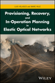 Provisioning, Recovery, and In-Operation Planning in Elastic Optical Networks (1119338565) cover image