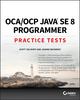 OCA / OCP Practice Tests: Exam 1Z0-808 and Exam 1Z0-809 (1119363365) cover image