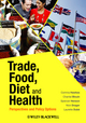 Trade, Food, Diet and Health: Perspectives and Policy Options (1405199865) cover image