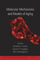 Molecular Mechanisms and Models of Aging, Volume 1119 (1573316865) cover image