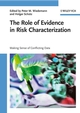 The Role of Evidence in Risk Characterization: Making Sense of Conflicting Data (3527622365) cover image