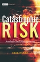 Catastrophic Risk: Analysis and Management (0470012366) cover image