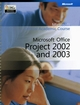 Microsoft Office Project 2002 and 2003 (0470069066) cover image