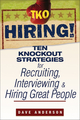 TKO Hiring!: Ten Knockout Strategies for Recruiting, Interviewing, and Hiring Great People (0470171766) cover image