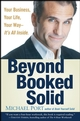 Beyond Booked Solid: Your Business, Your Life, Your Way--It's All Inside (0470174366) cover image