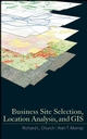 Business Site Selection, Location Analysis and GIS (0470191066) cover image
