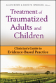 Treatment of Traumatized Adults and Children: Clinician's Guide to Evidence-Based Practice (0470228466) cover image