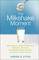 The Milkshake Moment: Overcoming Stupid Systems, Pointless Policies and Muddled Management to Realize Real Growth (0470257466) cover image