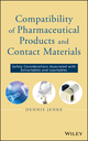 Compatibility of Pharmaceutical Solutions and Contact Materials: Safety Assessments of Extractables and Leachables for Pharmaceutical Products  (0470281766) cover image