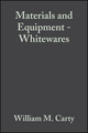 Materials and Equipment - Whitewares: Ceramic Engineering and Science Proceedings, Volume 21, Issue 2 (0470295066) cover image