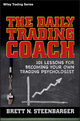The Daily Trading Coach: 101 Lessons for Becoming Your Own Trading Psychologist (0470398566) cover image