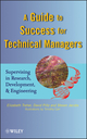 A Guide to Success for Technical Managers: Supervising in Research, Development, and Engineering (0470437766) cover image