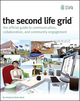 The Second Life Grid: The Official Guide to Communication, Collaboration, and Community Engagement (0470524766) cover image