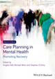 Care Planning in Mental Health: Promoting Recovery, 2nd Edition (0470671866) cover image