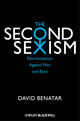 The Second Sexism: Discrimination Against Men and Boys (0470674466) cover image