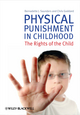 Physical Punishment in Childhood: The Rights of the Child (0470682566) cover image