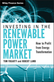 Investing in the Renewable Power Market: How to Profit from Energy Transformation (0470878266) cover image