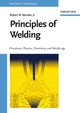 Principles of Welding: Processes, Physics, Chemistry, and Metallurgy (0471253766) cover image