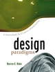Design Paradigms: A Sourcebook for Creative Visualization (0471299766) cover image