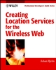 Creating Location Services for the Wireless Web: Professional Developer's Guide (0471458066) cover image