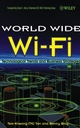 The World Wide Wi-Fi: Technological Trends and Business Strategies (0471463566) cover image