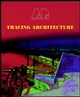 Tracing Architecture (0471978566) cover image