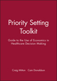 Priority Setting Toolkit: Guide to the Use of Economics in Healthcare Decision Making (0727917366) cover image