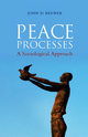 Peace Processes: A Sociological Approach (0745647766) cover image