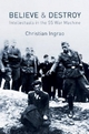 Believe and Destroy: Intellectuals in the SS War Machine (0745660266) cover image