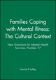 Families Coping with Mental Illness: The Cultural Context: New Directions for Mental Health Services, Number 77 (0787914266) cover image