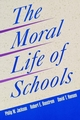 The Moral Life of Schools (0787940666) cover image