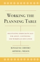 Working the Planning Table: Negotiating Democratically for Adult, Continuing, and Workplace Education