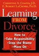 Learning From Divorce: How to Take Responsibility, Stop the Blame, and Move On (0787964166) cover image