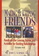 Making & Keeping Friends: Ready-to-Use Lessons, Stories, and Activities for Building Relationships, Grades 4-8 (0787966266) cover image
