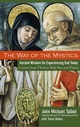 The Way of the Mystics: Ancient Wisdom for Experiencing God Today (0787984566) cover image