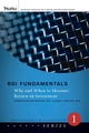 ROI Fundamentals: Why and When to Measure Return on Investment (0787987166) cover image
