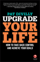 Upgrade Your Life: How to Take Back Control and Achieve Your Goals (0857087266) cover image