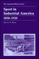 Sport in Industrial America: 1850 - 1920 (0882959166) cover image