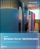 Microsoft Windows Server Administration Essentials (1118016866) cover image