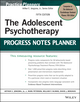 The Adolescent Psychotherapy Progress Notes Planner, 5th Edition (1118066766) cover image