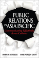 Public Relations in Asia Pacific: Communicating Effectively Across Cultures (1118179366) cover image