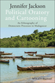 Political Oratory and Cartooning: An Ethnography of Democratic Process in Madagascar (1118306066) cover image