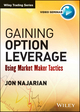 Gaining Option Leverage: Using Market Maker Tactics (1118633466) cover image