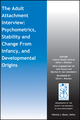 The Adult Attachment Interview: Psychometrics, Stability and Change From Infancy, and Developmental Origins (1119017866) cover image