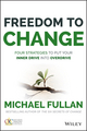 Freedom to Change: Four Strategies to Put Your Inner Drive into Overdrive (1119024366) cover image