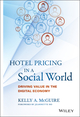 Hotel Pricing in a Social World: Driving Value in the Digital Economy (1119129966) cover image